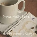 Mental Health Moments Link Up – June