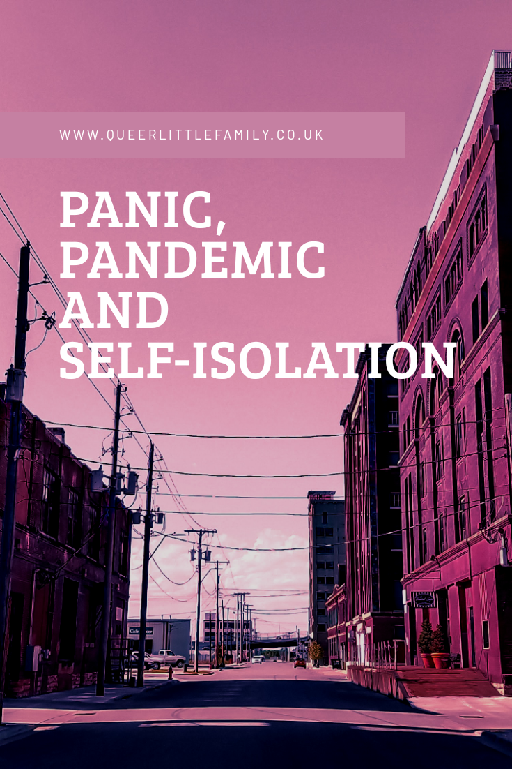 Panic, Pandemic and Self-isolation