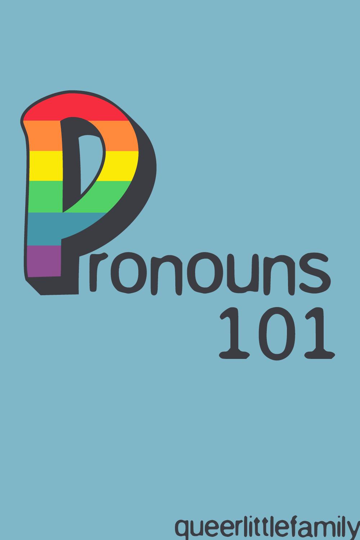 Pronouns 101